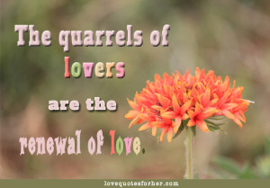 ... .com/the-quarrels-of-lovers-are-the-renewal-of-love-love-quote