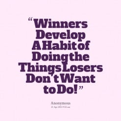 Winners Develop Habit Doing