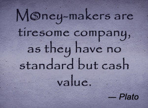 Plato Quotes On Knowledge Quote on money-makers