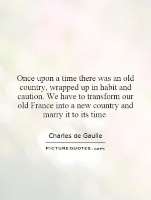 ... old France into a new country and marry it to its time. Picture Quote