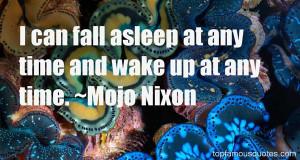 Mojo Nixon Quotes Pictures