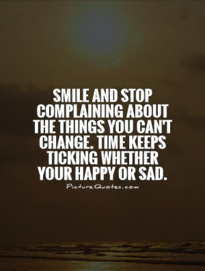 Sad Quotes Smile Quotes Happy Quotes Stop Complaining Quotes