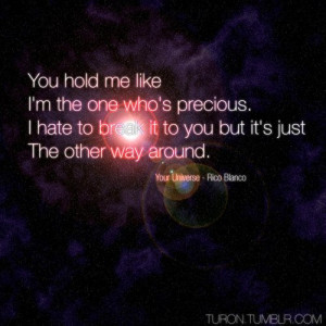 ... quotes,quote,you,hold,me,like,im,the,one,who,words,love,universe