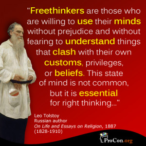 Leo Tolstoy - Freethinkers are those who are willing to use their ...