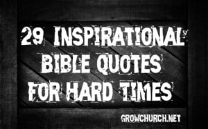 29 Inspirational Bible Quotes for Hard Times