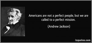 Americans are not a perfect people, but we are called to a perfect ...