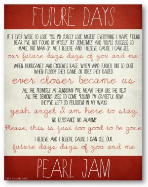 Future Days / Pearl Jam / Lyric / DIGITAL Typography Poster