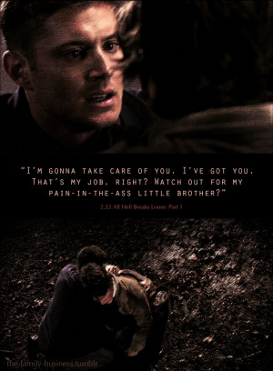 """the-family-business:Supernatural Quotes""""I'm gonna take care of you ..."""