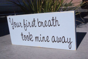 Personalized Your First Breath Took Mine Away by nothingbutcrafts, $14 ...
