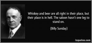 Whiskey and beer are all right in their place, but their place is in ...