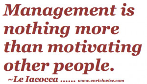 Management is Motivation , Lee Iacocca ,Leadership , Management Quotes ...