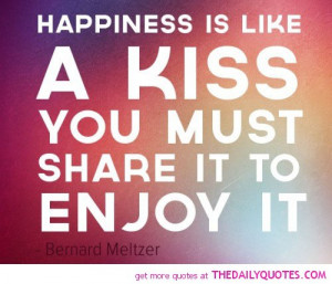 happiness-is-like-a-kiss-bernard-meltzer-quotes-sayings-pictures.jpg
