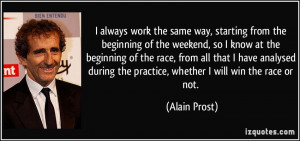always work the same way, starting from the beginning of the weekend ...