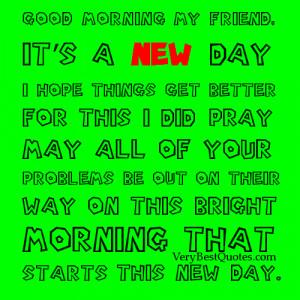 Good morning my friend