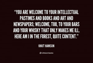 quote-Knut-Hamsun-you-are-welcome-to-your-intellectual-pastimes-130364 ...