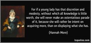 For if a young lady has that discretion and modesty, without which all ...