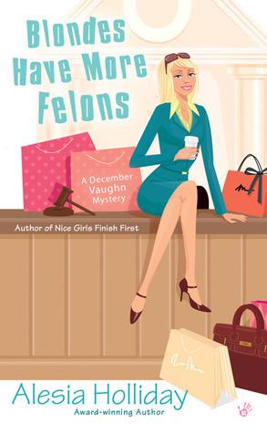 Blondes Have More Felons (December Vaughn, #1)