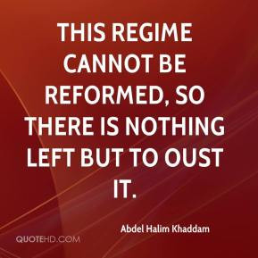 This regime cannot be reformed, so there is nothing left but to oust ...