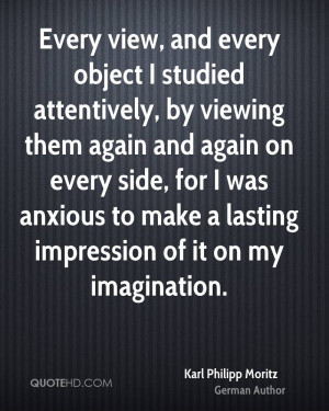 ... was anxious to make a lasting impression of it on my imagination