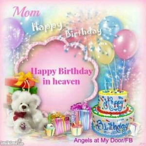 Mom happy birthday in heaven