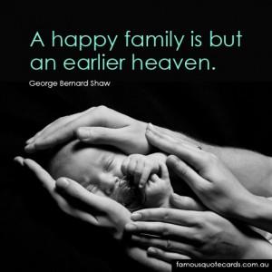 """happy family is but an earlier heaven."""""""