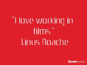linus roache quotes i love working in films linus roache
