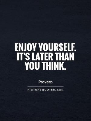 Carpe Diem Quotes Enjoy Life Quotes Proverb Quotes