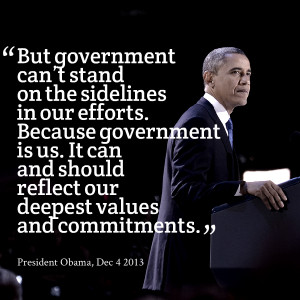Quotes Picture: but government can't stand on the sidelines in our ...