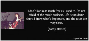 quote-i-don-t-live-in-as-much-fear-as-i-used-to-i-m-not-afraid-of-the ...