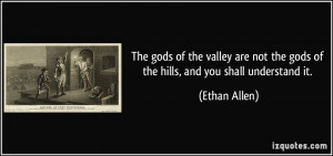 The gods of the valley are not the gods of the hills, and you shall ...