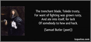 The trenchant blade, Toledo trusty, For want of fighting was grown ...