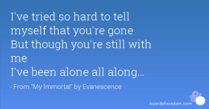ve tried so hard to tell myself that you're gone But though you're ...