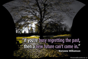 """Inspirational Quote: """"If you're busy regretting the past, then a new ..."""