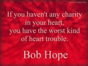 ... in your heart, you have the worst kind of heart trouble