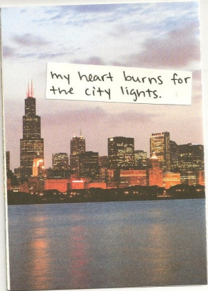 My Heart Burns For The City Lights.
