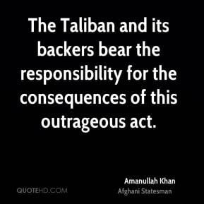 The Taliban and its backers bear the responsibility for the ...