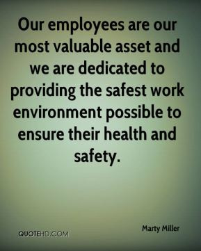 Our employees are our most valuable asset and we are dedicated to ...