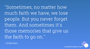 Sometimes, no matter how much faith we have, we lose people. But you ...