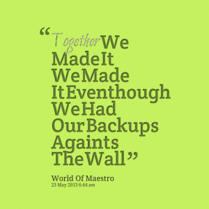 Quotes Picture: together we made it we made it eventhough we had our ...