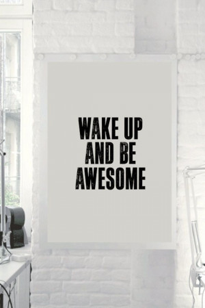 Typography Art Wake Up and Be Awesome by TheMotivatedType on Etsy, $9 ...