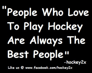 people who love to play hockey are always the best people hockey2x