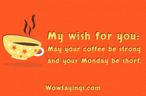 My wish for you on Monday - Monday Quotes