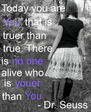 good quote from dr seuss. Only you need yourself. So friend you ...