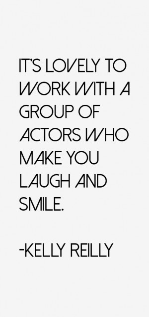 It 39 s lovely to work with a group of actors who make you laugh and