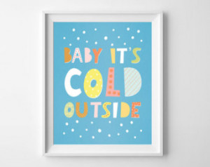 Baby It's Cold Outside Typograp hy Christmas Wall art or Card, Holiday ...