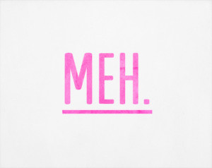 funny quote text quotes Typography pink girly fortheloveof-pink meh