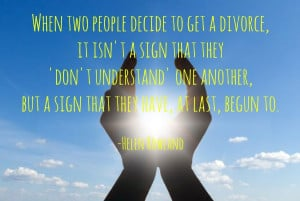 Quotes to Get You Through Divorce, a Break-Up or Heartbreak