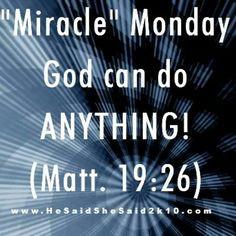 Monday - Mattew 19:26 More