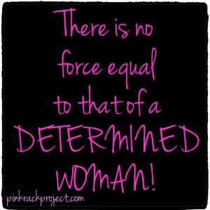 ... , Determination Woman, Encouragement Inspiration, Inspiration Quotes