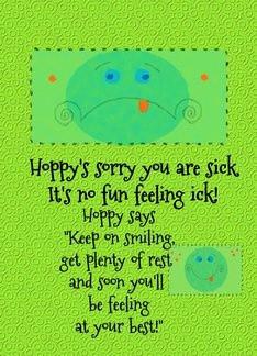 Hoppy's Sorry You Are Sick. It's Not Fun Feeling Ick. Hoppy Says ...